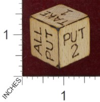 Dice : MINT36 UNKNOWN HANDMADED PUT AND TAKE